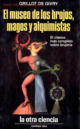 EL MUSEO DE LOS BRUJOS, MAGOS Y ALQUIMISTAS (Libros de Segunda Mano - Religión)