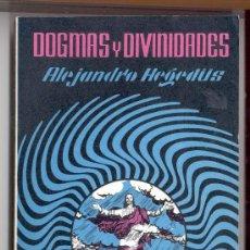 Libros de segunda mano: DOGMAS Y DIVINIDADES -ALEJANDRO HEGEDÜS- EDITORIAL EKIEK, 1978. ENVÍO: 2,50 € *.. Lote 26926151