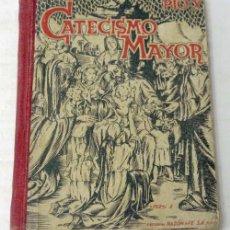 Libros de segunda mano: CATECISMO MAYOR SEGUNDA PARTE POR PÍO X EDITORIAL RAZÓN Y FÉ 1940. Lote 222738303