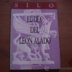 Libros de segunda mano: EL DIA DEL LEON ALADO, SILO, PLANETA, 1991. Lote 10116902