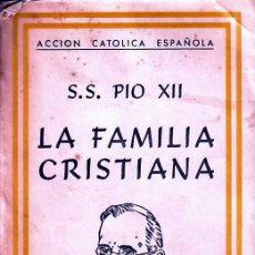 Libros de segunda mano: LA FAMILIA CRISTIANA. Lote 11202846