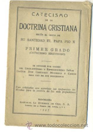 CATECISMO DE LA DOCTRINA CRISTIANA .. SEGÚN PAPA PIO X .. 1º GRADO 1947 (Libros de Segunda Mano - Religión)