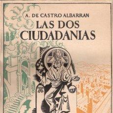 Libros de segunda mano: LIBRO ANTIGUO - LAS DOS CIUDADANIAS - CASTRO ALBARRAN - 1943. Lote 23162271