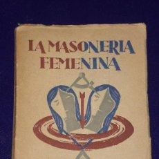 Libros de segunda mano: LA MASONERÍA FEMENINA.. Lote 25075268