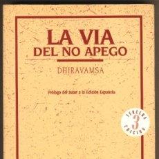 Libros de segunda mano: LA VIA DEL NO APEGO.DHIRAVAMSA.LA PRÁCTICA DE LA VISIÓN PROFUNDA.BUDA.LOS LIBROS DE LA LIEBRE MARZO . Lote 22100483