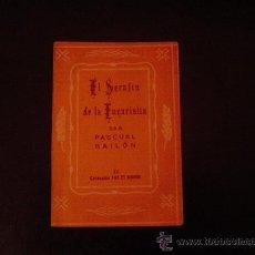 Libros de segunda mano: PEQUEÑO LIBRO EL SERAFIN DE LA EUCARISTIA, SAN PASCUAL BAILÓN.. Lote 11930686
