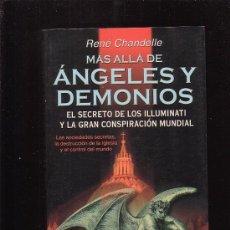 Libros de segunda mano: MAS ALLA DE ANGELES Y DEMONIOS /POR: RENE CHANDELLE ( SOCIEDADES SECRETAS - LOS ILLUMINATI ). Lote 12887365
