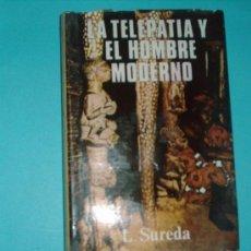 Libros de segunda mano: LA TELEPATIA Y EL HOMBRE MODERNO -L.SUREDA-1977. Lote 25939218
