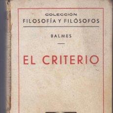 Libros de segunda mano: EL CRITERIO -BALMES-. Lote 26431778