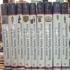 Libros de segunda mano: ARTES Y ARTESANIAS DE LA SEMANA SANTA ANDALUZA (9 TOMOS) (SS-067). Lote 108746804