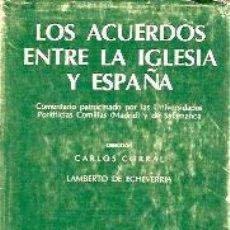 Libros de segunda mano: LOS ACUERDOS ENTRE LA IGLESIA Y ESPAÑA (MADRID, 1980). Lote 21926020