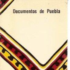 Libros de segunda mano: DOCUMENTOS DE PUEBLA (MADRID, 1979) TEXTOS DE LA TRASCENDENTE III CONFERENCIA DEL EPISCOPADO LATINO. Lote 22068296
