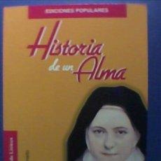 Libros de segunda mano: HISTORIA DE UN ALMA SANTA TERESA DE LISIEUX EDITORIAL MONTE CARMELO. Lote 27354547