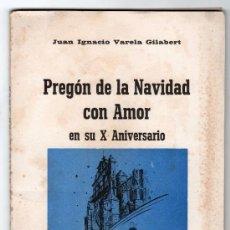 Libros de segunda mano: PREGON DE LA NAVIDAD CON AMOR POR JUAN IGNACIO VARELA GILABERT EN SU X ANIVERSARIO.1977. Lote 13730287