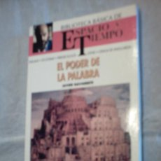 Libros de segunda mano: EL PODER DE LA PALABRA DE JAVIER NAVARRETE (NÚMERO 13 BIBLIOTECA BÁSICA DE ESPACIO Y TIEMPO). Lote 26790903