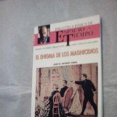 Libros de segunda mano: EL ENIGMA DE LOS MAGNICIDIOS DE JOSÉ M. REVERTE COMA(N.44 BIBLIOTECA BÁSICA DE ESPACIO Y TIEMPO). Lote 26790887