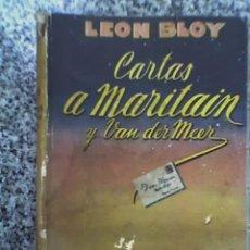 Libros de segunda mano: CARTAS A MARITAIN Y VAN DER MEER, POR LEÓN BLOY - EDITORIAL MUNDO MODERNO - ARGENTINA - 1948. Lote 27365759