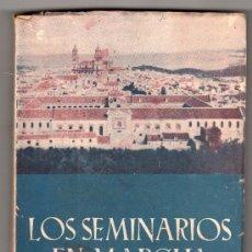 Libros de segunda mano: LOS SEMINARIOS EN MARCHA POR R. GARCIA Y GARCIA DE CASTRO OBISPO DE JAEN.CASA MARTIN VALLADOLID 1947. Lote 16512601