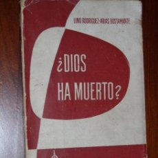 Libros de segunda mano: ¿DIOS HA MUERTO? POR LINO RODRÍGUEZ ARIAS BUSTAMANTE DE EURAMÉRICA EN MADRID 1958 . Lote 20641367