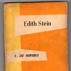 Libros de segunda mano: ENSAYISTA DE HOY Nº 6. EDITH STEIN POR ELISABETH DE MIRIBEL. EDITORIAL TAURUS 1ª ED. MADRID 1956. Lote 14956016