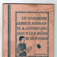 Libros de segunda mano: LO QUE DEBEN SABER EL ASPIRANTE A JOVEN CATOLICO Y LOS NIÑOS DE MI PUEBLO POR PBRO. BENJAMIN MARTIN. Lote 25152030