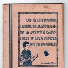 Libros de segunda mano: LO QUE DEBEN SABER EL ASPIRANTE A JOVEN CATOLICO Y LOS NIÑOS DE MI PUEBLO POR PBRO. BENJAMIN MARTIN. Lote 15131445