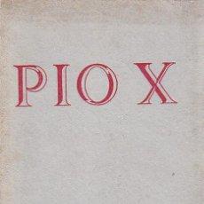 Libros de segunda mano: JOSÉ Mª JAVIERRE, PIO X. Lote 26738245