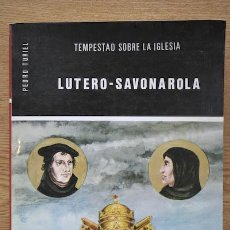 Libros de segunda mano: TEMPESTAD SOBRE LA IGLESIA. LUTERO-SAVONAROLA. TURIEL (PEDRO). Lote 25179395