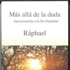 Libros de segunda mano: MÁS ALLÁ DE LA DUDA. APROXIMACIÓN A LA NO-DUALIDAD -RÁPHAEL- (MEDITACIÓN, FILOSOFÍA). ENVÍO: 2,50€ *. Lote 26926328