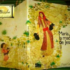 Libros de segunda mano: MARÍA, LA MADRE DE JESÚS, DE MIGUEL GALLART, SM, 1981, ILUSTRACIONES DE CHICA.. Lote 27140544