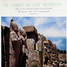 Libros de segunda mano: LIBRO DE LOS MUERTOS DE ANTIGUOS EGIPCIOS / BARDO THODOL LIBRO TIBETANO DE ESPÍRITUS DEL MÁS ALLÁ.. Lote 26650951