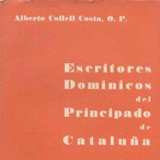 Libros de segunda mano: ESCRITORES DOMINICOS DEL PRINCIPADO DE CATALUÑA / ALBERTO COLLELL COSTA. Lote 25321855