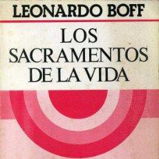 Libros de segunda mano: LOS SACRAMENTOS DE LA VIDA - LEONARDO BOFF. Lote 25648245