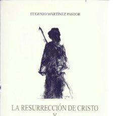 Libros de segunda mano: LA RESURRECCIÓN DE CRISTO Y LA IGLESIA PRIMITIVA / EUGENIO MARTÍNEZ PASTOR . Lote 24011765