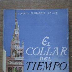 Libros de segunda mano: EL COLLAR DEL TIEMPO. FERNÁNDEZ GALAR (ALBERTO). Lote 18129074