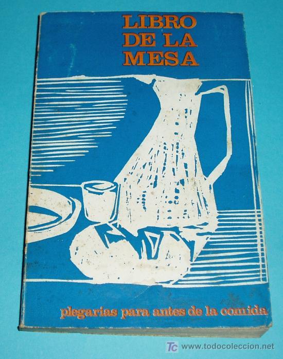 LIBRO DE LA MESA. PLEGARIAS PARA ANTES Y DESPUES DE LA COMIDA. M.D. BOUYER, O.P. (Libros de Segunda Mano - Religión)