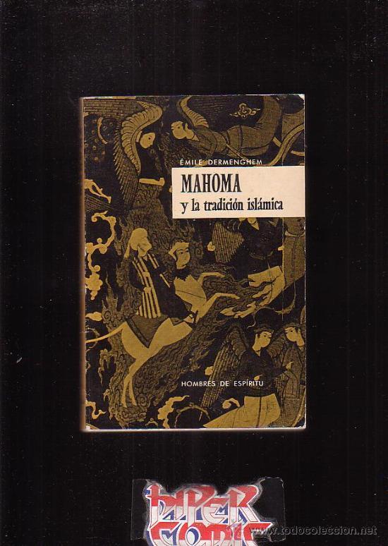 MAHOMA Y LA TRADICION ISLAMICA /POR: EMILE DERMENGHEM - EDITA : AGUILAR 1959 (Libros de Segunda Mano - Religión)