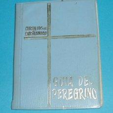Libros de segunda mano: GUÍA DEL PEREGRINO. CURSILLOS DE CRISTIANDAD. 1961 ( L06 ). Lote 150139010