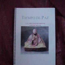 Libros de segunda mano: TIEMPO DE PAZ. T.Y.S. LAMA GANGCHEN RIMPOCHE, SANADOR TIBETANO. . Lote 19075329