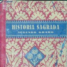 Libros de segunda mano: HISTORIA SAGRADA, SEGUNDO GRADO / EDITORIAL LUIS VIVES S.A. ZARAGOZA / AÑO 1941. Lote 26796669