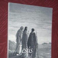 Livres d'occasion: JESÚS DEL ATARDECER POR JOSÉ MANUEL FEITO DE GRÁFICAS CAREAGA EN AVILÉS 2006. Lote 20762933