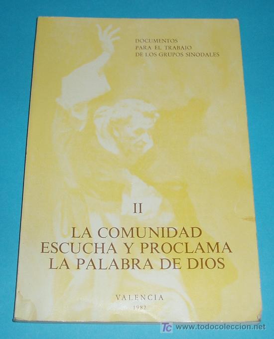 LA COMUNIDAD ESCUCHA Y PROCLAMA LA PALABRA DE DIOS. SINODO DIOCESANO. VALENCIA 1982 ( L04 ) (Libros de Segunda Mano - Religión)