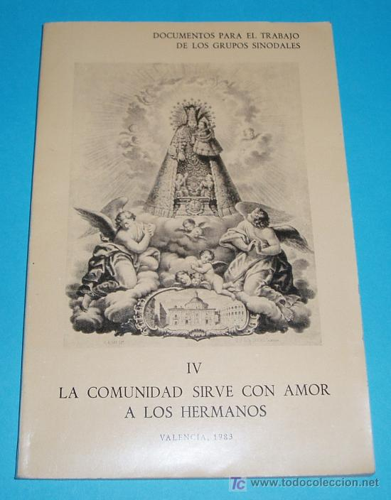LA COMUNIDAD SIRVE CON AMOR A LOS HERMANOS. SINODO DIOCESANO. VALENCIA 1983 ( L04 ) (Libros de Segunda Mano - Religión)