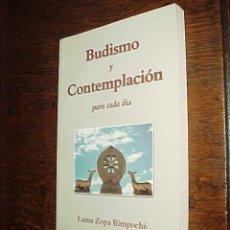 Libros de segunda mano: BUDISMO Y CONTEMPLACION PARA CADA DIA. LAMA ZOPA RIMPOCHE. COPILADO POR JUAN MANZANERA. . Lote 19507945
