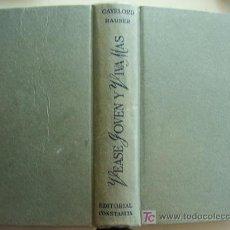 Libros de segunda mano: VÉASE JOVEN Y VIVA MÁS, POR HAUSER, GAYELORD; EDITORIAL CONSTANCIA 1951. TRADUCCIÓN DE JAIME VAZQUEZ. Lote 26516081
