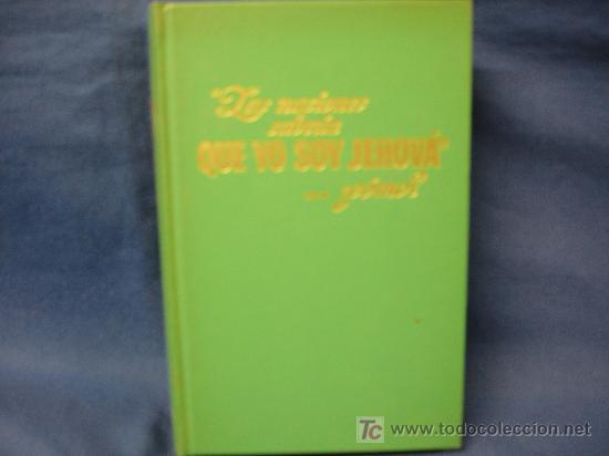 LAS NACIONES SABRÁN QUE YO SOY JEHOVÁ....¿COMO? - PUBLICADO EN U.S.A. EN 1973 (Libros de Segunda Mano - Religión)