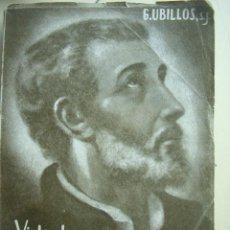 Libros de segunda mano: VIDA DE SAN FRANCISCO JAVIER POR P. GUILLERMO UBILLOS. EDITORIAL APOSTOLADO DE LA PRENSA, S.A 1953. Lote 95117160