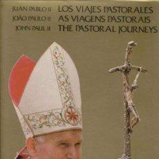 Libros de segunda mano: JUAN PABLO II: LOS VIAJES PASTORALES; AS VIAGENS PASTORAIS; THE PASTORAL JOURNEYS. Lote 25513072
