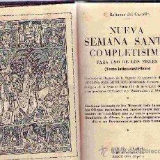 Libros de segunda mano: NUEVA SEMANA SANTA COMPLETISIMA PARA USO DE LOS FIELES (TEXTO LATINO-CASTELLANO) / 1957. Lote 24723475