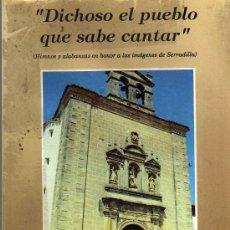 Libros de segunda mano: DICHOSO EL PUEBLO QUE SABE CANTAR - HIMNOS Y ALABANZAS A LAS IMÁGENES DE SERRADILLA -1992. Lote 20012252